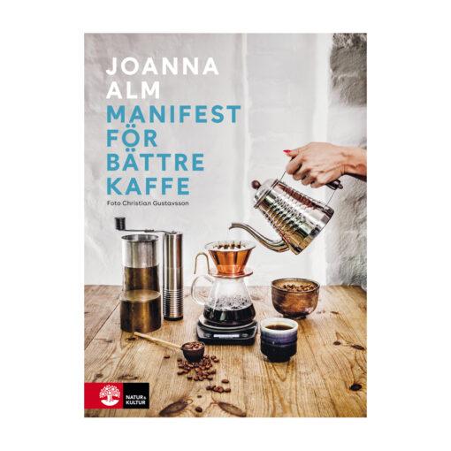 Bok av Johanna Alm - Manifest för bättre kaffe